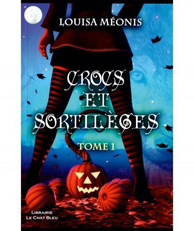 Crocs et Sortilèges T1 (Louisa Méonis)