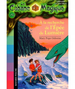 La Cabane Magique T26 : À la recherche de l'Épée de Lumière (Mary Pope Osborne) - Bayard Jeunesse
