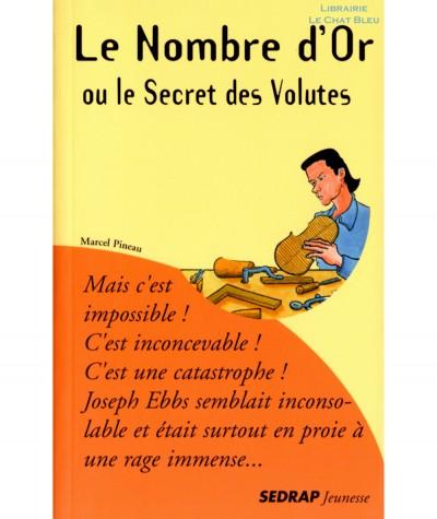 Le Nombre d'Or ou le Secret des Volutes (Marcel Pineau) - SEDRAP Jeunesse