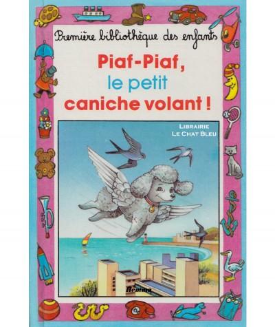 Piaf-Piaf, le petit caniche volant ! (Alain Spiraux) - Mini-Club N° 38 - Hemma Jeunesse