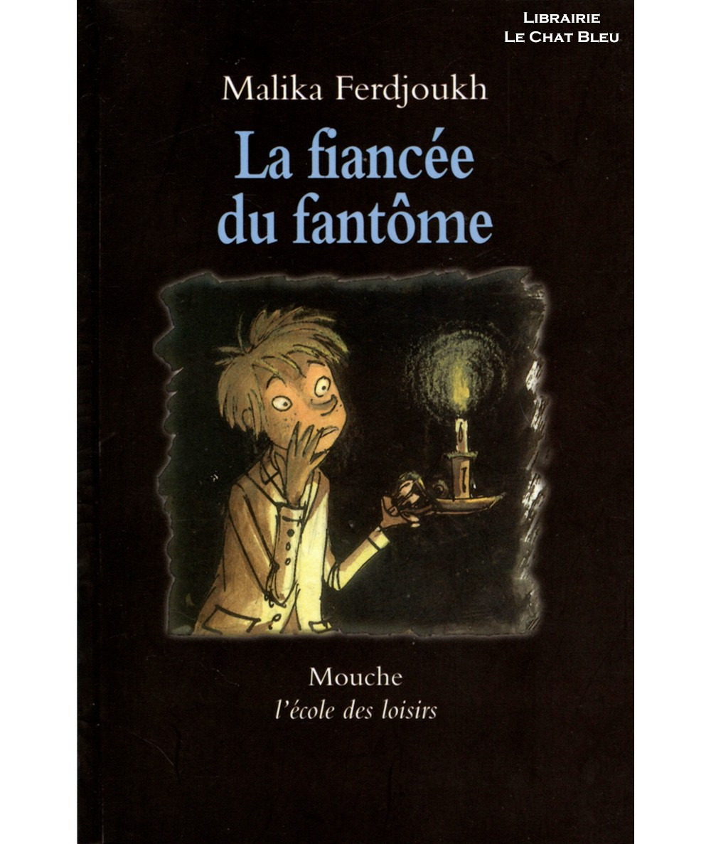 La fiancée du fantôme (Malika Ferdjoukh) - L'Ecole des loisirs