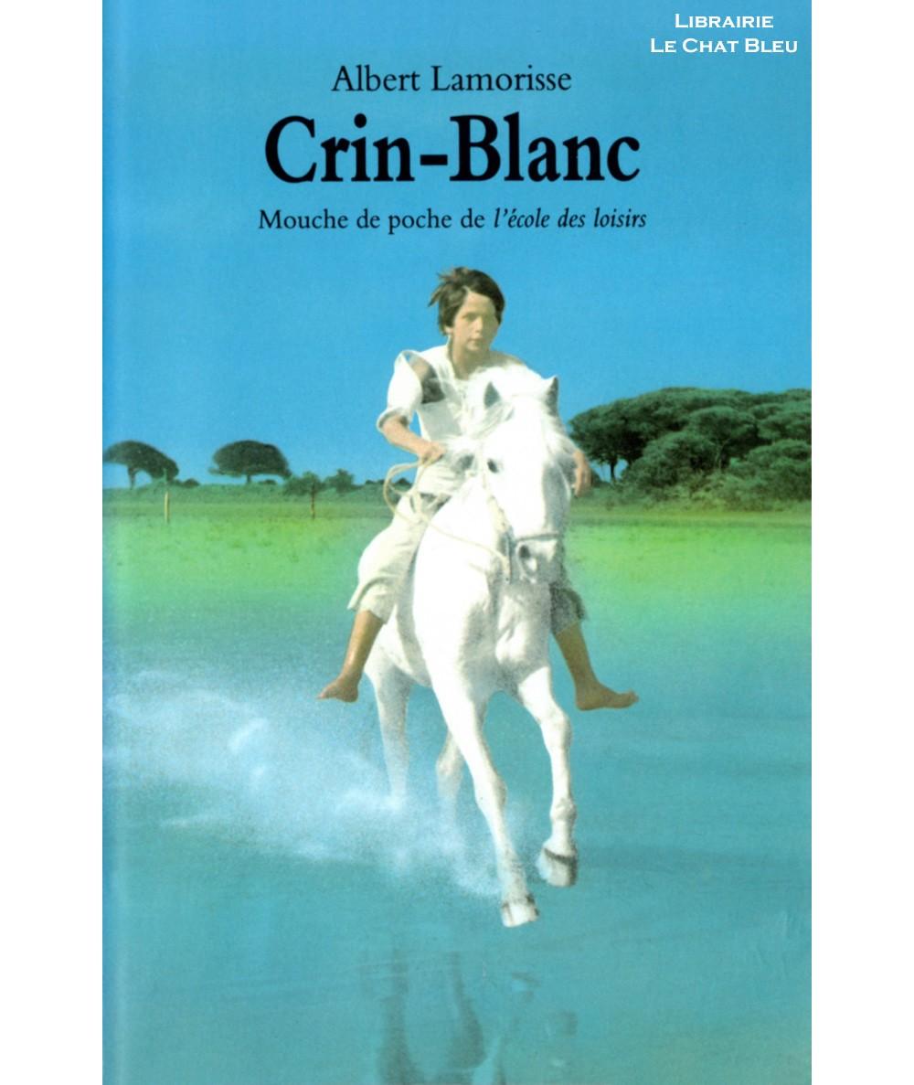 Crin-Blanc (Albert Lamorisse) - Collection Mouche - L'école des loisirs