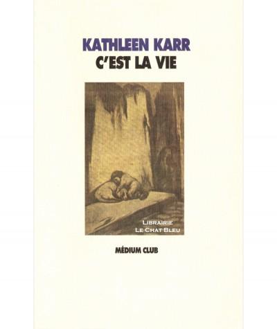 C'est la vie (Kathleen Karr) - Médium Club - L'école des loisirs