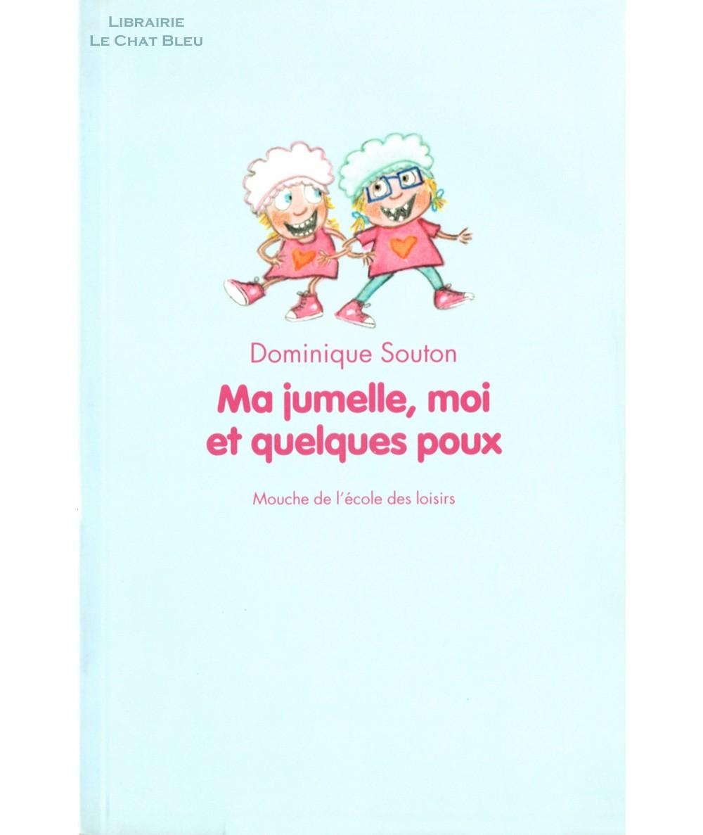 Ma jumelle, moi et quelques poux (Dominique Souton) - Collection Mouche - L'Ecole des loisirs
