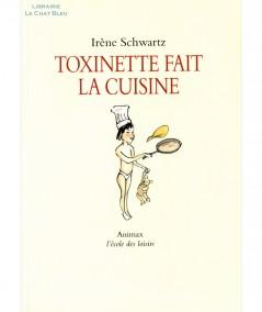 Toxinette fait la cuisine (Irène Schwartz) - Collection Animax - L'école des loisirs