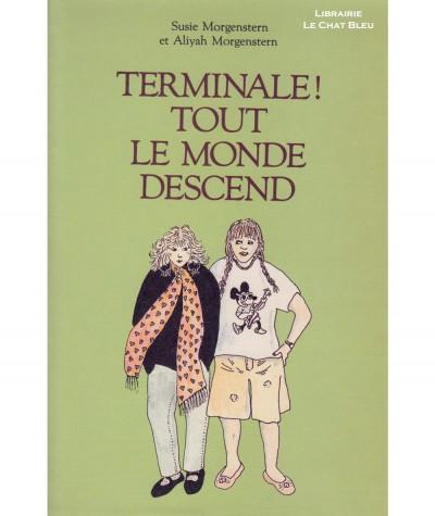 Terminale ! Tout le monde descend (Susie et Aliyah Morgenstern) - L'école des loisirs
