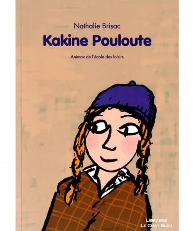 Kakine Pouloute (Nathalie Brisac) - Animax - L'Ecole des loisirs