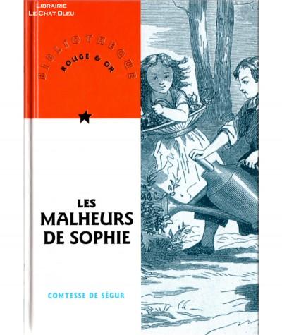 Les malheurs de Sophie (Comtesse de Ségur) - Bibliothèque Rouge & Or N° 29