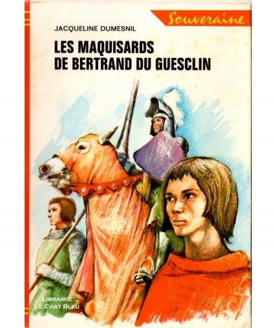 Les maquisards de Bertrand du Guesclin (Jacqueline Dumesnil) - Bibliothèque Rouge et Or Souveraine N° 2.714
