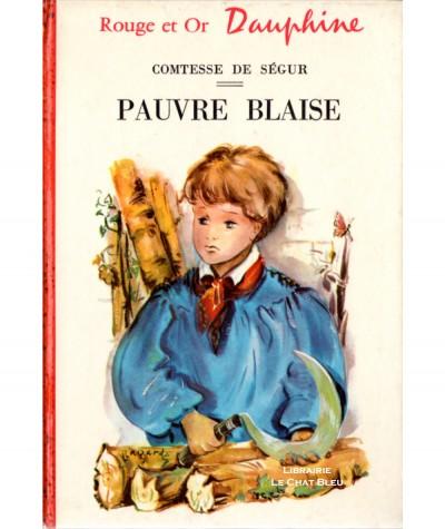 Pauvre Blaise (Comtesse de Ségur) - Bibliothèque Rouge et Or Dauphine N° 196