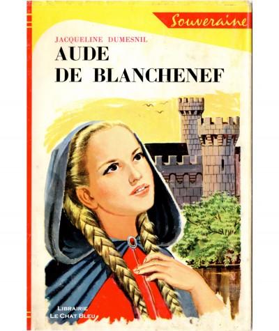 Aude de Blanchenef (Jacqueline Dumesnil) - Bibliothèque Rouge et Or Souveraine N° 686