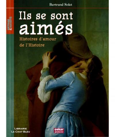 Ils se sont aimés (Bertrand Solet) - Histoire et Société N° 23 - OSKAR Jeunesse