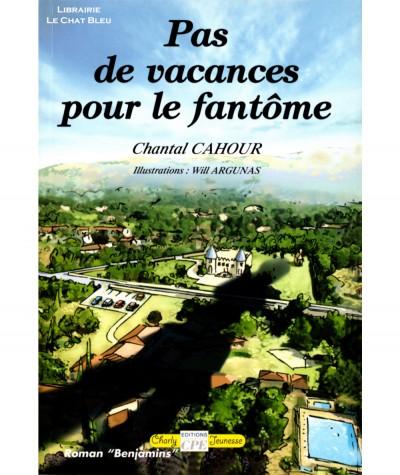 Pas de vacances pour le fantôme (Chantal Cahour) - Editions CPE