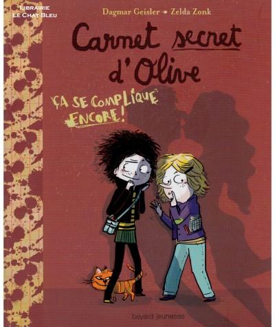 Carnet secret d'Olive T2 : Ça se complique encore ! (Dagmar Geisler) -  BAYARD Jeunesse