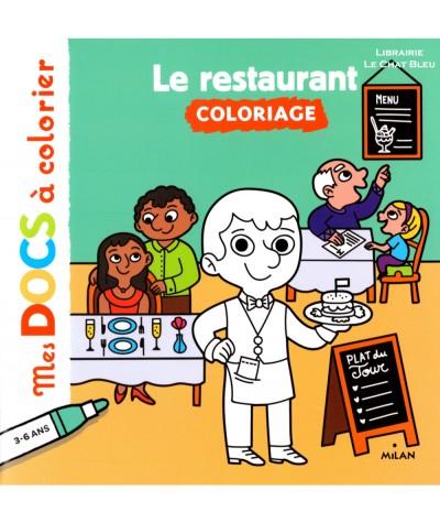 Mes Docs à colorier : Le restaurant (Lucie Voisin) - MILAN Jeunesse