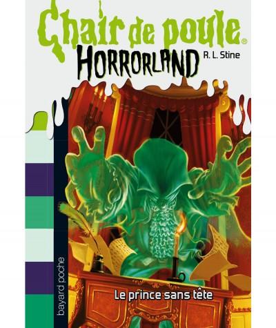 HORRORLAND T15 - Chair de poule : Le prince sans tête (R.L. Stine) - BAYARD Jeunesse