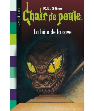 Chair de poule T46 : La bête de la cave (R.L. Stine) - Bayard Jeunesse
