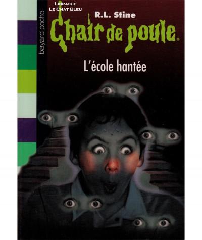 Chair de poule T47 : L'école hantée (R.L. Stine) - Bayard Jeunesse
