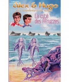 Alex & Hugo, les aventuriers du temps : La cité des Ffruzzes (Dominique Lin)