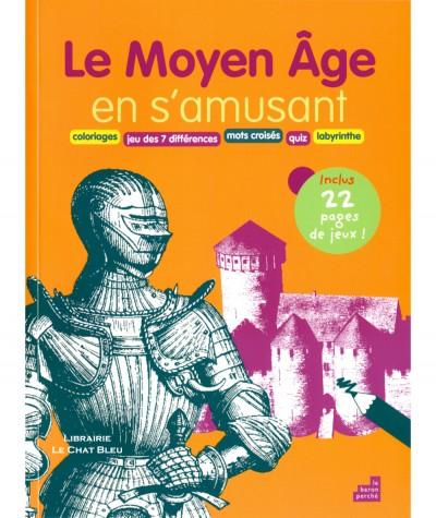 Le Moyen Âge en s'amusant (Jean-Vincent Bacquart) - Editions Le baron perché