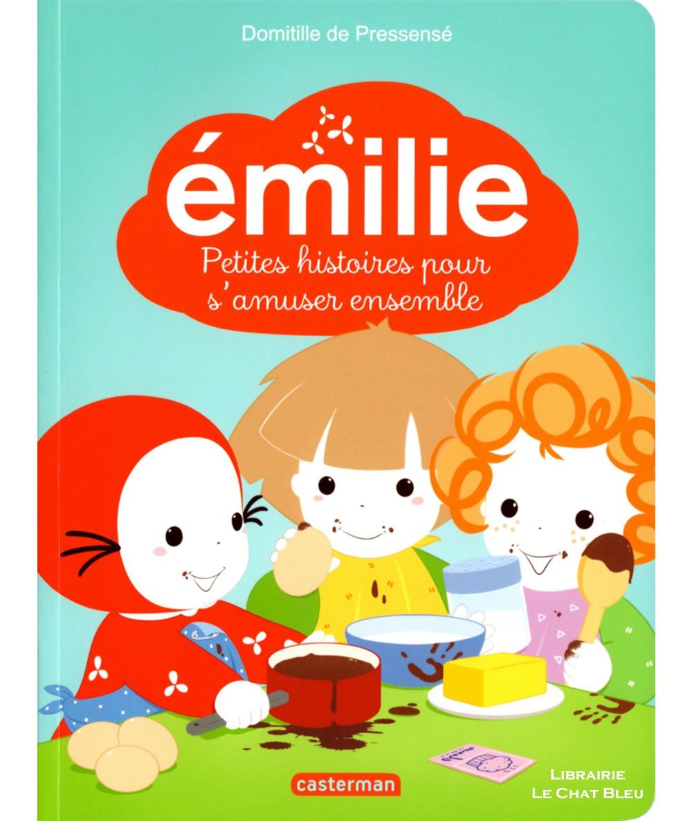 ÉMILIE : Petites histoires pour s'amuser ensemble (Domitille de Pressensé) - Casterman