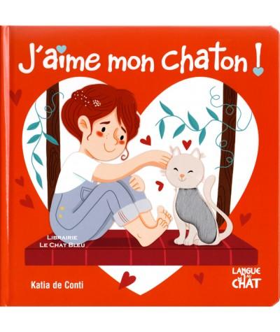 J'aime mon chaton ! (Katia de Conti) - Editions Langue au Chat
