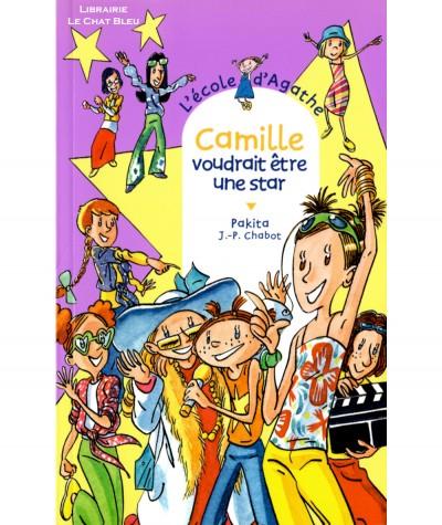 L'école d'Agathe T30 : Camille voudrait être une star (Pakita) - Editions Rageot