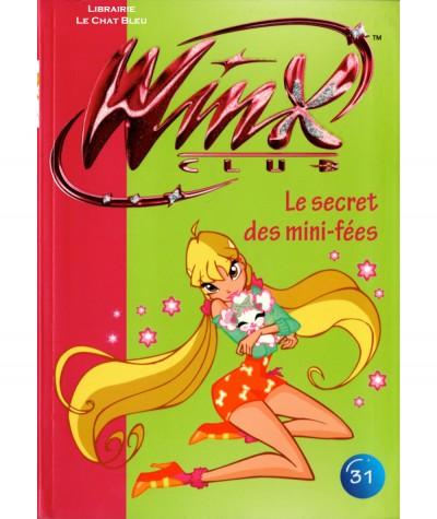 Winx Club T31 : Le secret des mini-fées (Sophie Marvaud) - Bibliothèque rose N° 1562 - Hachette