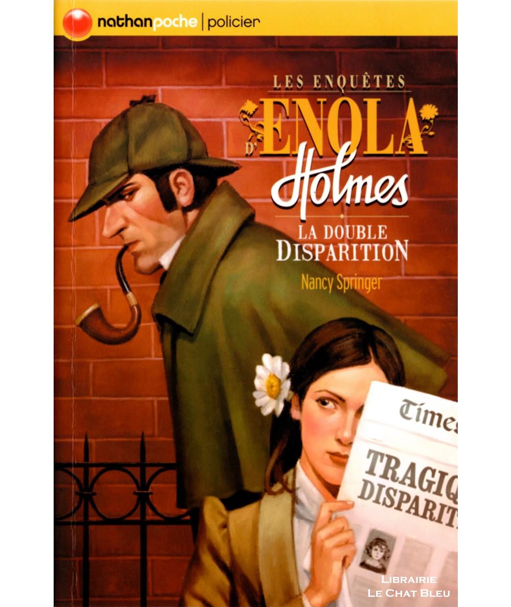 Les enquêtes d'Enola Holmes T1 : La double disparition (Nancy Springer) - Nathan poche N° 184