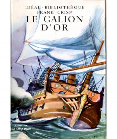 Le galion d'or (Frank Crisp) - Idéal-Bibliothèque - Hachette