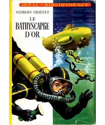 Le bathyscaphe d'or (Georges Chaulet) - Idéal-Bibliothèque N° 307 - Hachette