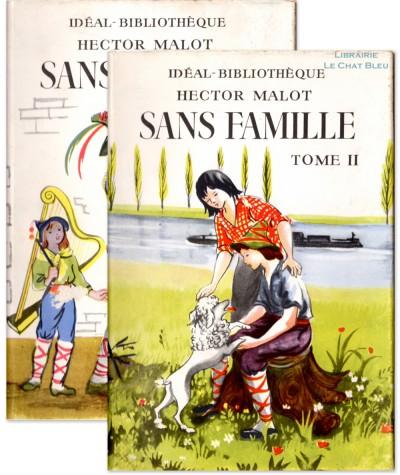 Sans famille (Hector Malot) : Tomes 1 & 2 - Idéal-Bibliothèque - Hachette