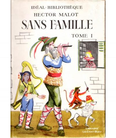 Sans famille (Hector Malot) : Tome 1 - Idéal-Bibliothèque - Hachette