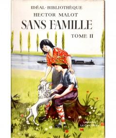 Sans famille (Hector Malot) : Tome 2 - Idéal-Bibliothèque - Hachette