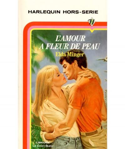 L'amour à fleur de peau (Elga Minger) - Harlequin Hors-série