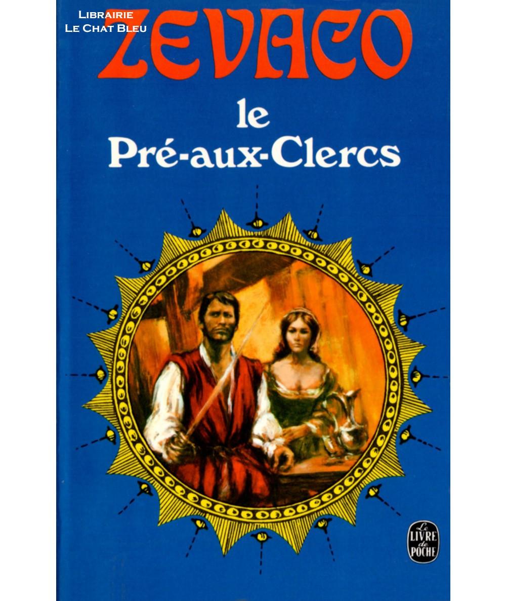Le Pré-aux-Clercs (Michel Zévaco) - Le Livre de Poche N° 3641