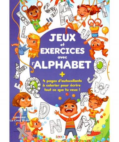 Jeux et exercices avec l'alphabet + 4 pages d'autocollants - Editions LLC