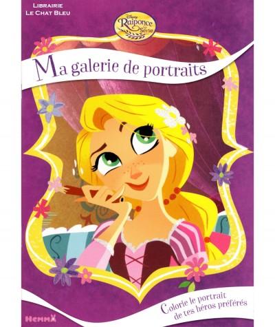 Raiponce (Walt Disney) - La Série - Ma galerie de portraits - Editions Hemma