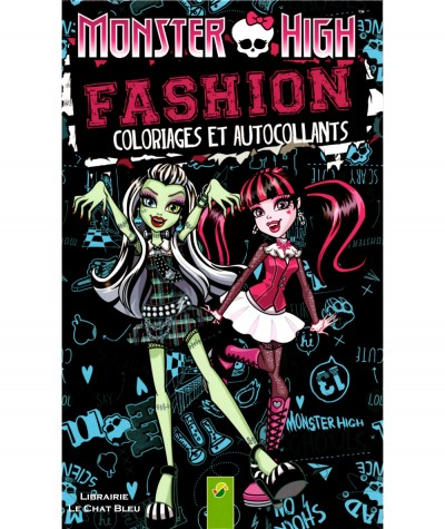 Monster High Fashion : Coloriages et autocollants - Editions Schwager & Steinlein