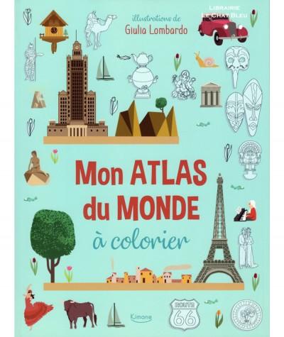 Mon atlas du monde à colorier (Giulia Lombardo) - Editions Kimane