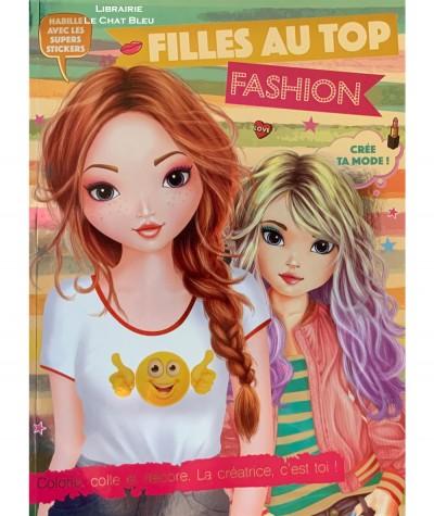 Filles au top Fashion : Crée ta mode ! - Editions LLC