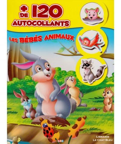 Les bébés animaux : Plus de 120 autocollants - Editions LLC