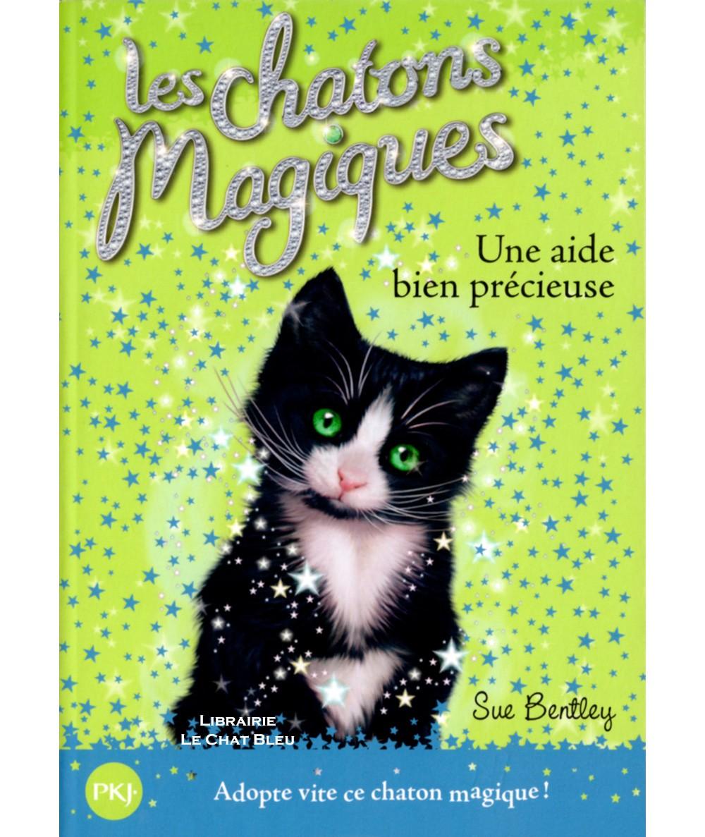 Les chatons magiques T2 : Une aide bien précieuse (Sue Bentley) - Pocket Jeunesse
