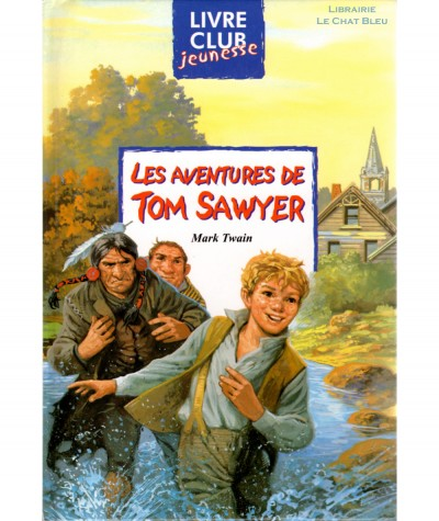 Les aventures de Tom Sawyer (Mark Twain) - Club Jeunesse N° 59 - Hemma