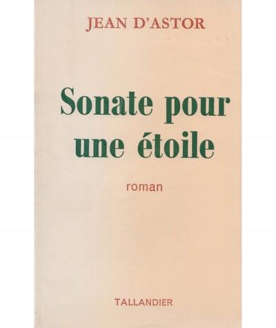 Sonate pour une étoile (Jean d'Astor) - Editions Tallandier