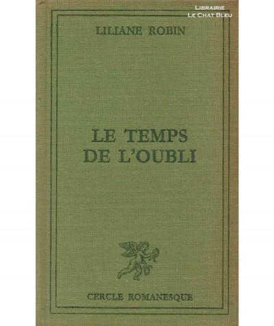 Le temps de l'oubli (Liliane Robin) - Le Cercle romanesque - Tallandier
