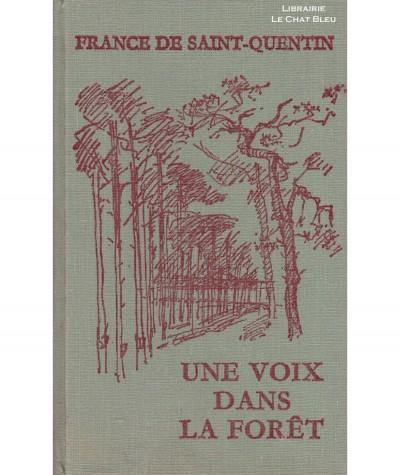 Une voix dans la forêt (France de Saint-Quentin) - Cercle romanesque - Tallandier