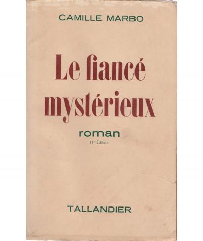 Le fiancé mystérieux (Camille Marbo) - Editions Tallandier