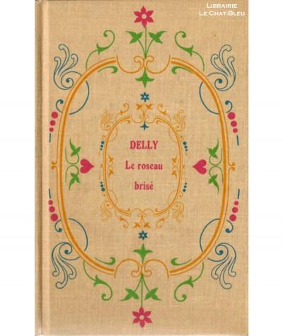Le roseau brisé (Delly) - Librairie Jules Tallandier