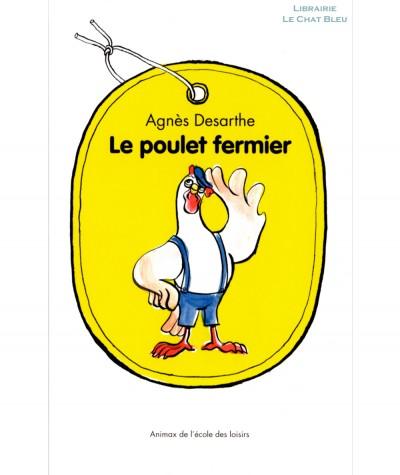 Le poulet fermier (Agnès Desarthe) - Collection Animax - L'école des loisirs